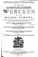 Opera omnia theologica  of Alle de godtgeleerde wercken van Menno Symons  PDF