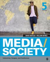 Media/Society: Industries, Images, and Audiences, Edition 5