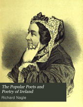 The Popular Poets and Poetry of Ireland: And Choice Selections in Prose from the Works of Famous Irish Writers and Orators