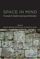 Space in Mind: Concepts for Spatial Learning and Education