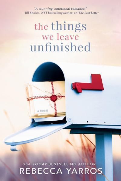 Download The Things We Leave Unfinished Book