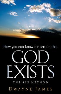 How You Can Know for Certain That God Exists