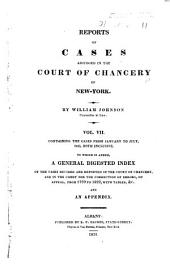 Reports of Cases Adjudged in the Court of Chancery of New-York: Containing the Cases from March, 1814 to [July, 1823] ... Inclusive, Volume 7