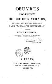 Oeuvres posthumes du Duc de Nivernois: Volume1