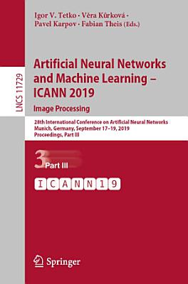 Artificial Neural Networks and Machine Learning     ICANN 2019  Image Processing PDF