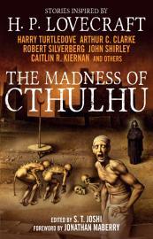 The Madness Of Cthulhu Anthology  Volume One