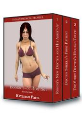 Indian Medical Erotica Books 1-3: Box Set: Indian Sex Stories