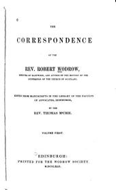 The Correspondence of the Rev. Robert Wodrow: Volume 1