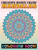 Creative Haven Celtic Mandalas Coloring Book Book