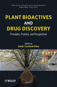 Plant Bioactives and Drug Discovery