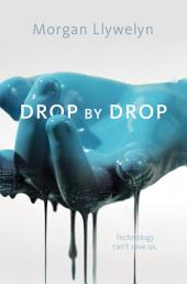 Drop by Drop: Book One Step By Step