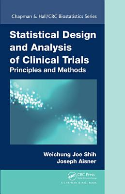 Statistical Design and Analysis of Clinical Trials
