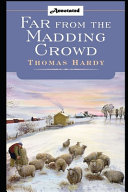Far from the Madding Crowd  Annotated Version  By Thomas Hardy  Fiction Novel  PDF