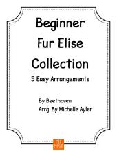 Beginner Fur Elise Collection - 5 Easy Arrangements: Beginner Piano Piano Book