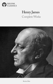 Delphi Complete Works of Henry James (Illustrated)