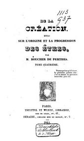 De la creation: essai sur l'origine et la progression des êtres, Volume 4