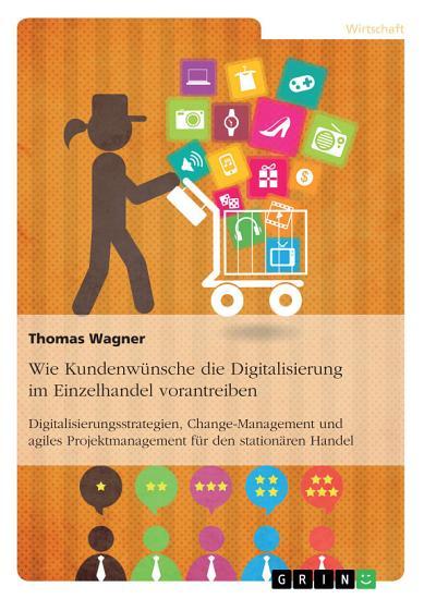 Wie Kundenw  nsche die Digitalisierung im Einzelhandel vorantreiben PDF