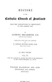 History of the Catholic Church of Scotland: From the Introduction of Christianity to the Present Day, Volume 4