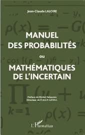 Manuel des probabilités ou Mathématiques de l'incertain