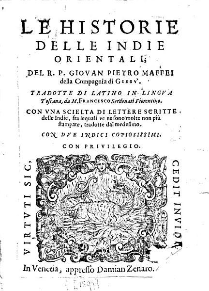 Le Istorie delle Indie Orientali  tradotte di Latino in Lingua Toscana  da F  Serdonati  con una scelta di lettere scritte dell Indie  etc