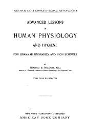 Advanced Lessons in Human Physiology and Hygiene: For Grammar, Ungraded, and High Schools