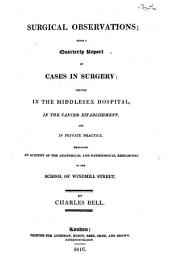 Surgical Observations; Being a Quarterly Report of Cases in Surgery; Treated in the Middlesex Hospital, in the Cancer Establishment, and in Private Practice: Part 3