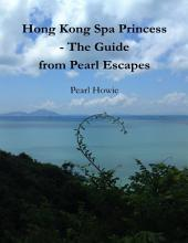 Hong Kong Spa Princess - The Guide from Pearl Escapes