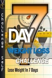 7-Day Weight Loss Challenge: Lose Weight In 7 Days