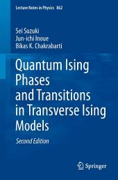 Quantum Ising Phases and Transitions in Transverse Ising Models: Edition 2