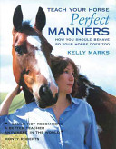 Teach Your Horse Perfect Manners PDF
