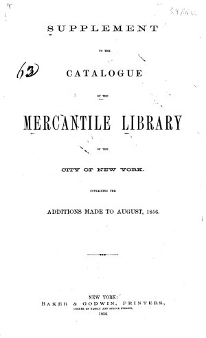 Supplement to the Catalogue of the Mercantile Library of the City of New York
