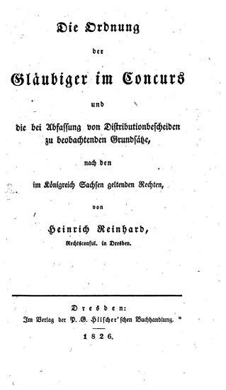 Die Ordnung der Gl  ubiger im Concurs und die bei Abfassung von Distributionbescheiden zu beobachtenden Grunds  tze nach den im K  nigreich Sachsen geltenden Rechten PDF