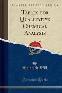 Tables for Qualitative Chemical Analysis  Classic Reprint  PDF