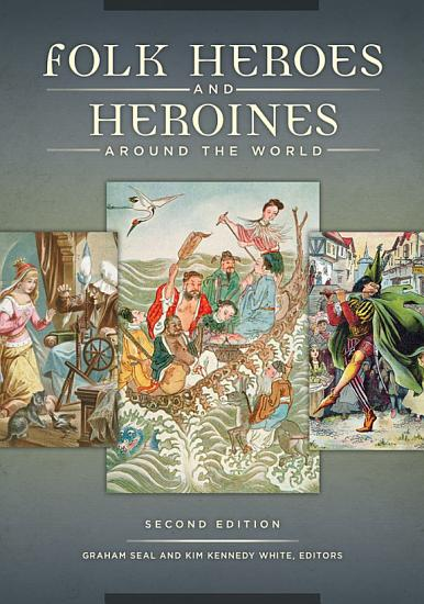 Folk Heroes and Heroines around the World  2nd Edition PDF