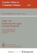 FME '93: Industrial-Strength Formal Methods