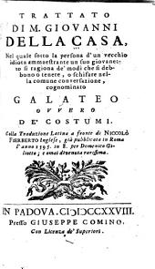 Trattato ... cognominato Galateo: ovvero de' costumi. Colla traduzione latina a fronte de Niccolò Fierberto Inglese, già pubblicata in Roma l'anno 1595 ...