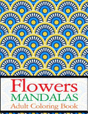 Flowers Mandalas Adult Coloring Book PDF