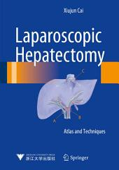 Laparoscopic Hepatectomy: Atlas and Techniques