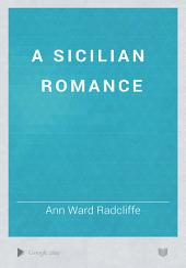 A Sicilian Romance: Volume 2