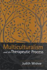 Multiculturalism and the Therapeutic Process PDF