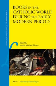 Books in the Catholic World during the Early Modern Period PDF
