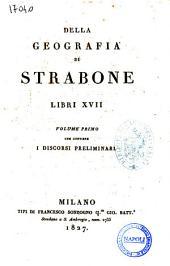 Della geografia di Strabone libri 17volgarizzati da Francesco Ambrosoli: Volume primo che contiene i Discorsi preliminari, Volume 1