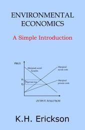 Environmental Economics: A Simple Introduction