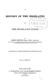 History of the Highlands & of the Highland Clans: Volume 1, Part 2