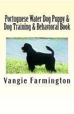 Portuguese Water Dog Puppy & Dog Training & Behavioral Book