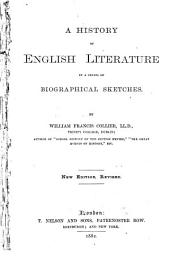A History of English Literature in a Series of Biographical Sketches ...