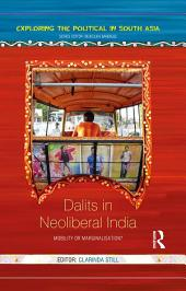 Dalits in Neoliberal India: Mobility or Marginalisation?