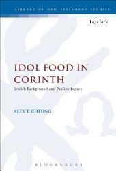 Idol Food in Corinth: Jewish Background and Pauline Legacy
