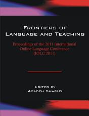 Frontiers of Language and Teaching  Vol 2  Proceedings of the 2011 International Online Language Conference  IOLC 2011  PDF