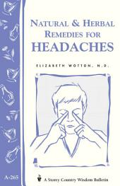 Natural & Herbal Remedies for Headaches: Storey's Country Wisdom Bulletin A-265